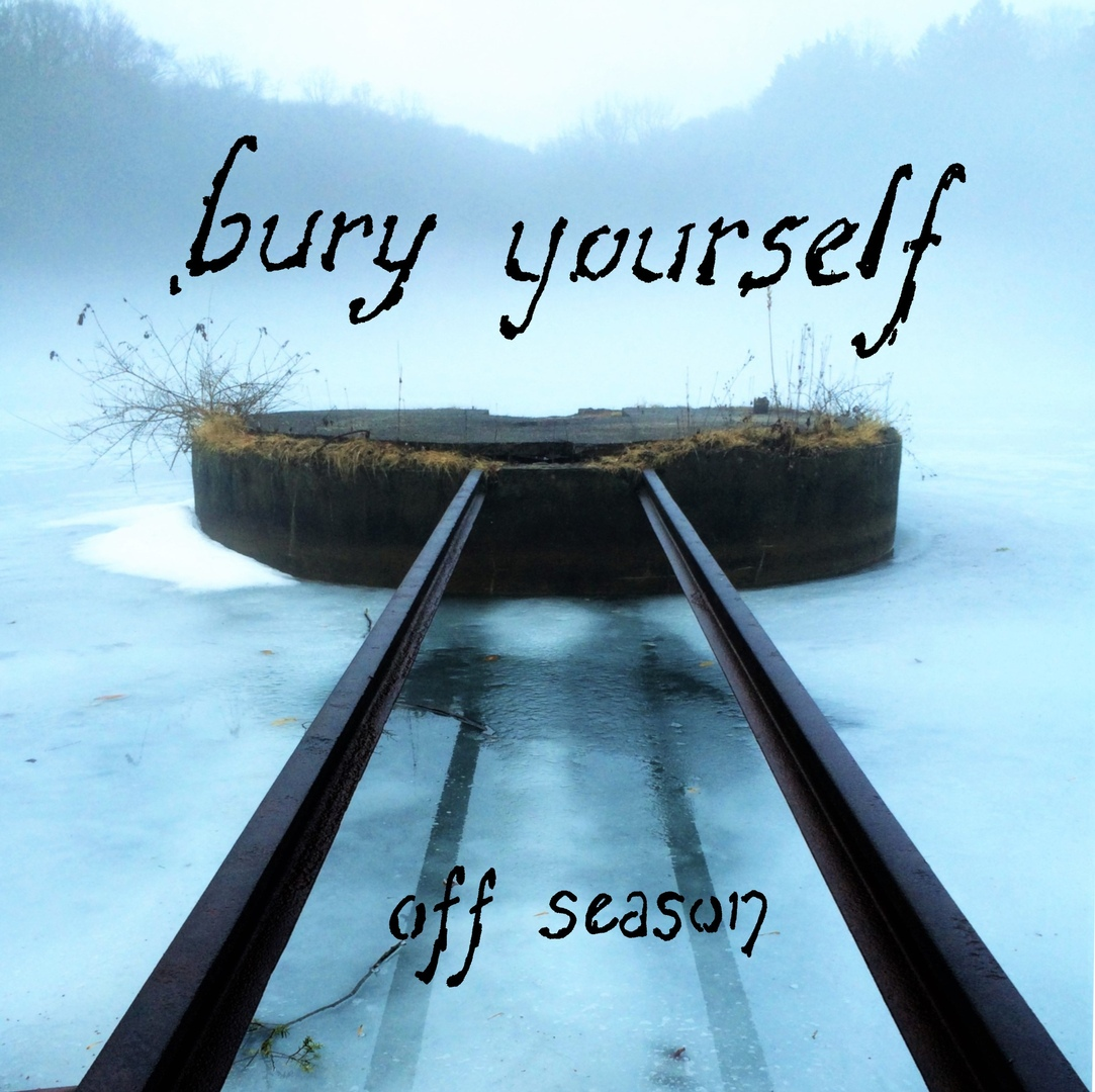 Bury Yourself - Off Season [EP] (2019)