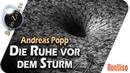 Die Ruhe vor dem Sturm - Andreas Popp im Gespräch mit Robert Stein