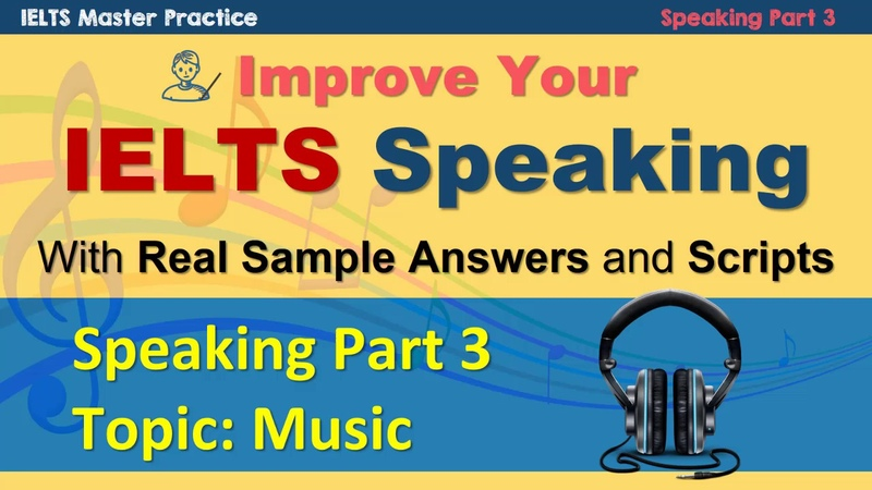 How to Improve IELTS Speaking Part 3 - Music Model Answer