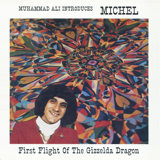 Мишель альбом Muhammad Ali Introduces Michel (First Flight of the Gizzelda Dragon)