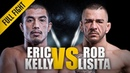 ONE: Eric Kelly vs. Rob Lisita | July 2014 | FULL FIGHT