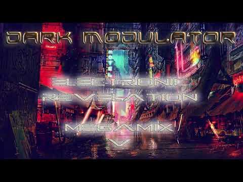 ELECTRONIC REVELATION MEGAMIX 005 (Futurepop/Synthpop/EBM) From DJ DARK MODULATOR