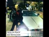 XXX TENTACION roll in peace