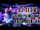 DJ SLOW REMIX PALING ENAK BUAT PARTY JADI RASA MUNTAH COVER REMIX BY DICKY SILLA