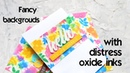 Fancy card backgrounds using Distress Oxide inks