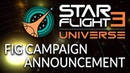 Starflight 3 - Fig Campaign Announcement