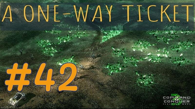 Command and conquer 3 Kane's wrath Билет в один конец 42