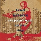 Fred Astaire альбом Steppin'Out: Astaire Sings
