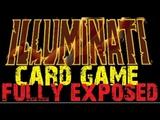 ILLUMINATI CARD GAME FULLY EXPOSED!!!