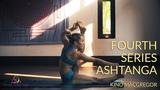 Fourth Series Ashtanga Yoga Kino MacGregor
