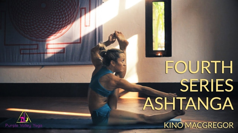 Fourth Series Ashtanga Yoga | Kino MacGregor