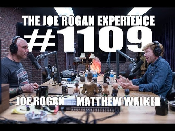 Joe Rogan Experience 1109 - Matthew Walker