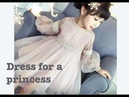 How to sew a dress for a princess