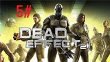 Dead Effect 2 - Прохождение Часть 5#