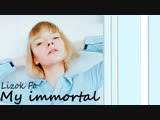 My immortal (Lizok Fo cover)
