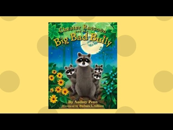 Chester Raccoon And The Big Bad Bully (Read Aloud)