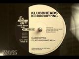 Klubbheads - Klubbhopping (Itty Bitty Boozy Woozy Mix)