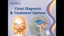 Chiari Malformation Diagnosis Treatment Options