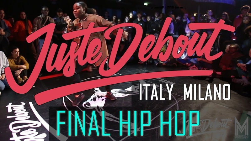 Juste Debout ITALY MILANO 2019 Hip Hop Final JusteDebout JusteDeboutItaly @mmpp dance