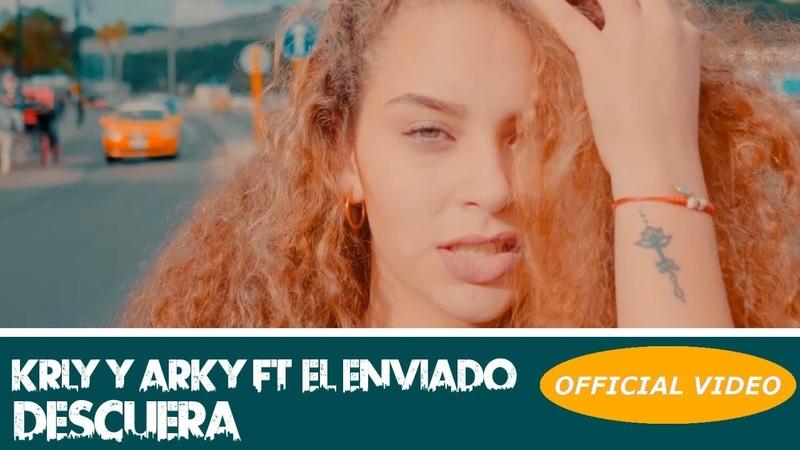 KRLY X ARKY Ft. EL ENVIADO - DESCUERA - (OFFICIAL VIDEO)
