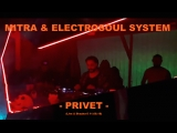 Mitra &amp Electrosoul System - Привет
