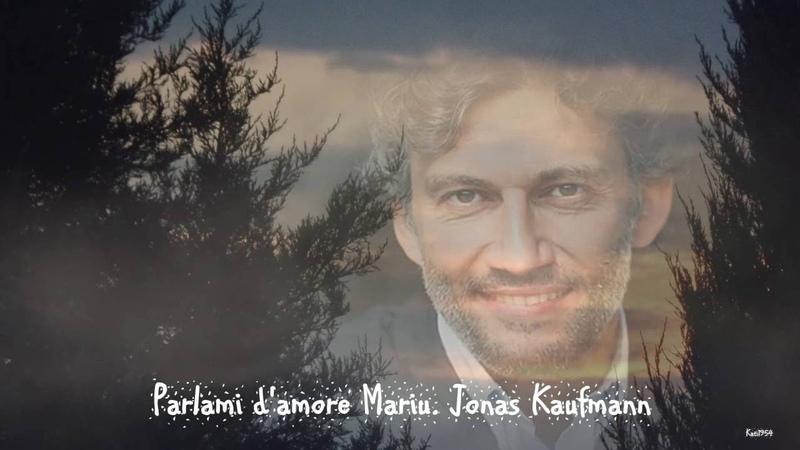 Parlami d'amore Mariu Jonas Kaufmann смотреть онлайн без регистрации