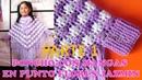 Poncho con mangas a crochet en punto FLOR JAZMÍN PARTE 1 con indicaciones para todas las TALLAS