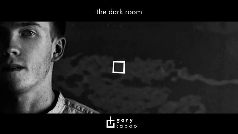 Gary Taboo The Dark Room Original Music