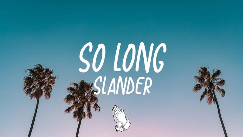 SLANDER - So Long feat. Juliana Chahayed (LyricsLyric Video)