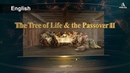 The Tree of Life & the Passover 2 【Ahnsahnghong, Passover】