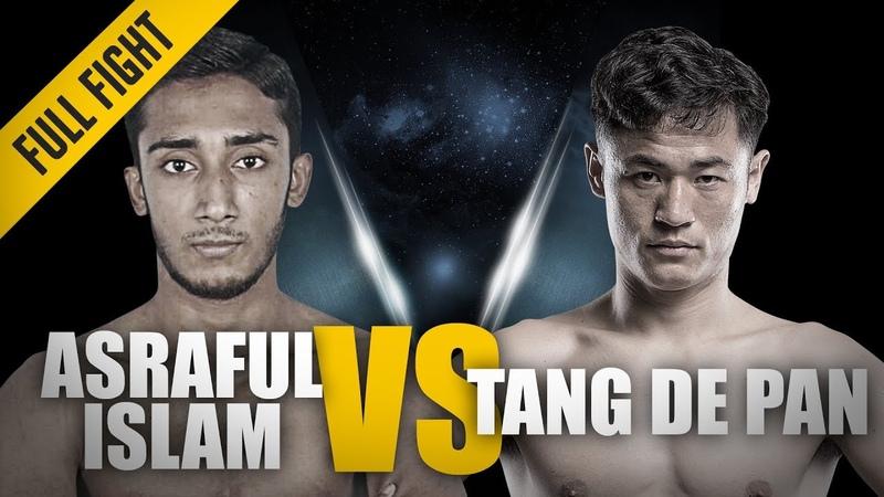 ONE: Asraful Islam vs. Tang De Pan | December 2017 | FULL FIGHT