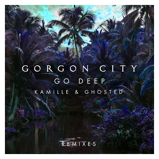 Gorgon City альбом Go Deep (Remixes)