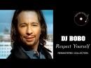 DJ Bobo - Respect Yourself ( БП Remastered 2018)