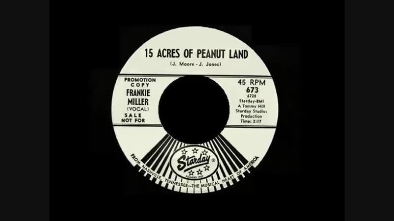 15 ACRES OF PEANUT LAND , FRANKIE MILLER