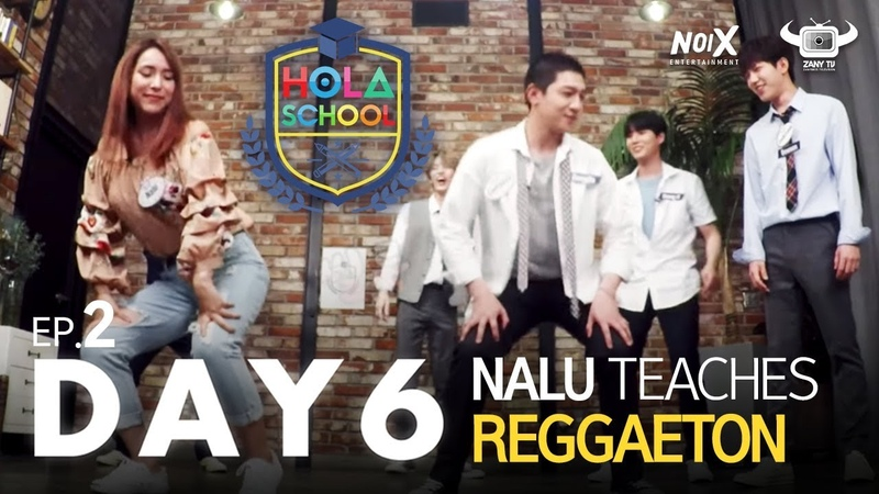 [181101] HOLA SCHOOL WITH DAY6 (DAY6 LEARNS HOW TO REGGAETON WITH NALU)