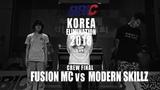 Финал BBIC Korea Elimination 2018. Fusion MC VS Modern Skillz.