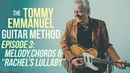 The Tommy Emmanuel Guitar Method Episode 3 Melody Chords Rachel's Lullaby
