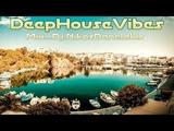 Deep House Vibes Mix - 41 - 2018 # Dj..Nikos Danelakis # Best of Deep Chill House #