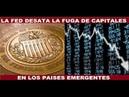 LA FED DESATA LA FUGA DE CAPITALES EN LOS PAÍSES EMERGENTES