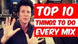 Top 10 Things To Do Every Mix - Warren Huart Produce Like A Pro