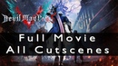 Devil May Cry 5 Full Movie All Cutscenes Complete Story