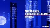 Alex M.O.R.P.H. &amp Mhammed El Alami - Moonrise