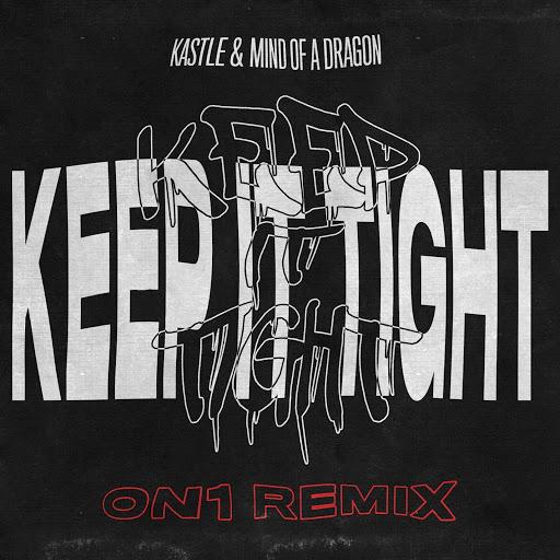 Kastle альбом Keep It Tight (On1 Remix)