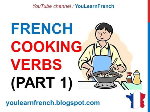 French Lesson 227 COOKING VERBS Part 1 Kitchen Utensils Food Vocabulary French cuisine recipes