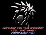 Darude vs. The Prodigy - Feel The Omen (nextasy remix)