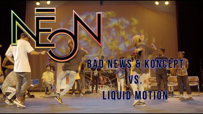 NEON 2018 FINAL BATTLE | Bad News Koncept VS. Liquid Motion | Danceproject.info