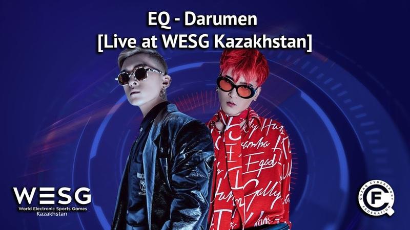 EQ - Darumen [Live at WESG Kazakhstan]