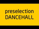 Preselection DANCEHALL