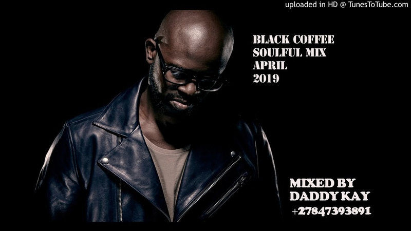 BLACK COFFEE SOULFUL MIX APRIL 2019 BY DADDY KAY