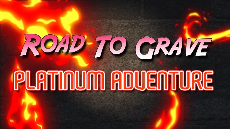 Road To Grave Platinum Adventure (Trailer)